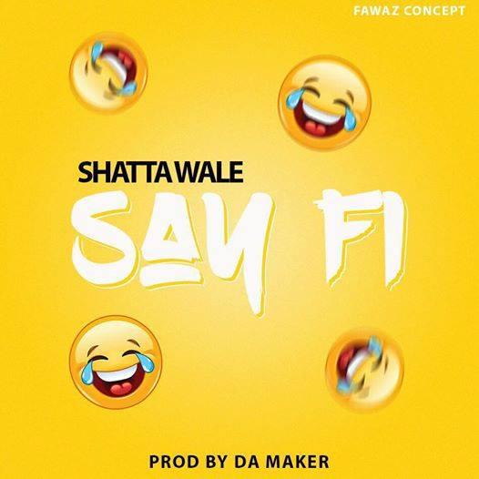 Shatta-Wale-Say-Fi