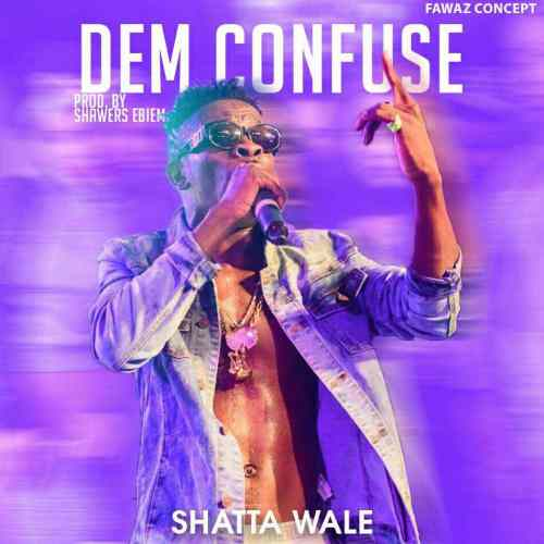 shatta-wale-dem-confuse