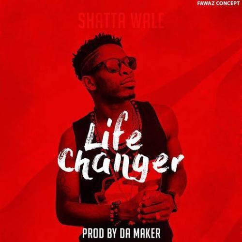 shatta-wale-life-changer