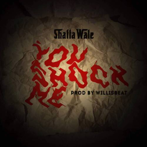 shatta-wale-you-shock-me