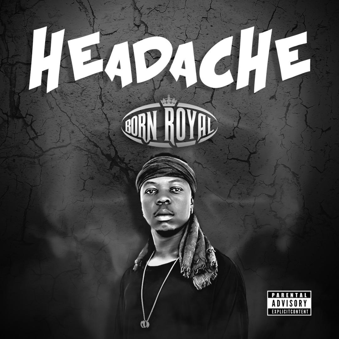 Born Royal Headache